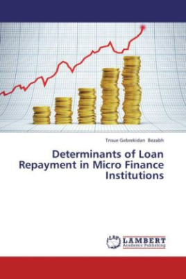 Determinants of Loan Repayment in Micro Finance Institutions