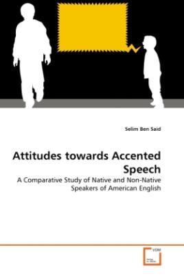 Attitudes towards Accented Speech