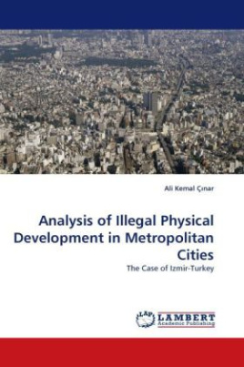 Analysis of Illegal Physical Development in Metropolitan Cities