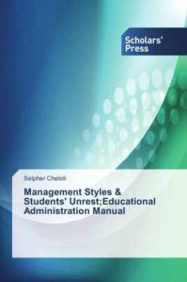 Management Styles & Students' Unrest;Educational Administration Manual
