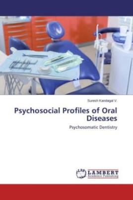 Psychosocial Profiles of Oral Diseases