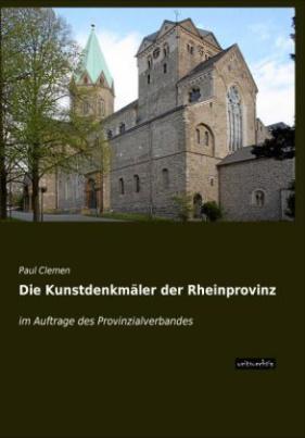Die Kunstdenkmäler der Rheinprovinz