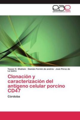 Clonación y caracterización del antígeno celular porcino CD47