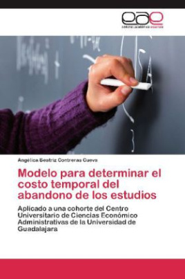 Modelo para determinar el costo temporal del abandono de los estudios