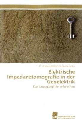 Elektrische Impedanztomografie in der Geoelektrik