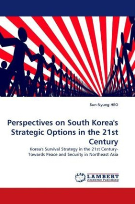 Perspectives on South Korea's Strategic Options in the 21st Century