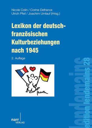 Lexikon der deutsch franz sischen kulturbeziehungen nach 1945 for Ulrich pfeil