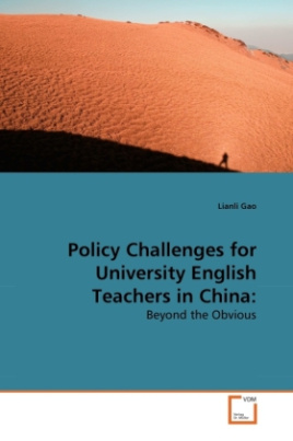 Policy Challenges for University English Teachers in China: