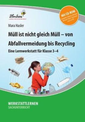 Müll ist nicht gleich Müll von Abfallvermeidung bis zu Recycling, m. CD-ROM