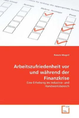 Arbeitszufriedenheit vor und während der Finanzkrise