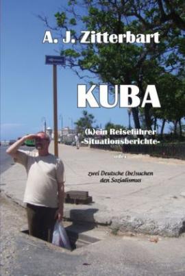 KUBA (k)ein Reiseführer - Situationsberichte -