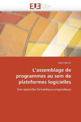 L'assemblage de programmes au sein de plateformes logicielles