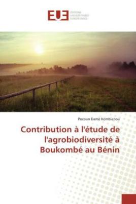 Contribution à l'étude de l'agrobiodiversité à Boukombé au Bénin