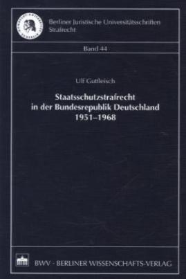 Staatsschutzstrafrecht in der Bundesrepublik Deutschland 1951-1968