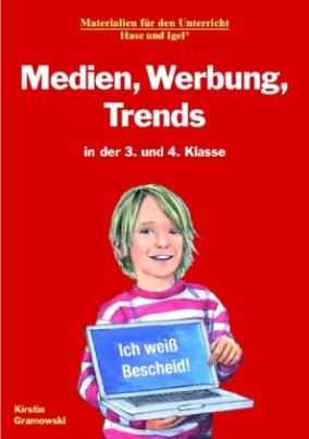 Medien, Werbung, Trends in der 3. und 4. Klasse