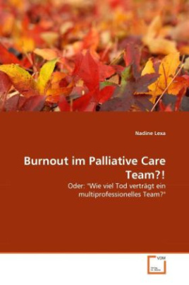 Burnout im Palliative Care Team?!