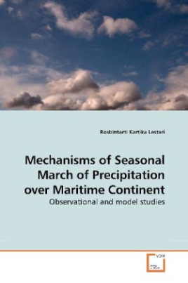 Mechanisms of Seasonal March of Precipitation over Maritime Continent