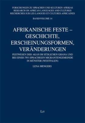 Afrikanische Feste - Geschichte, Erscheinungsformen, Veränderungen