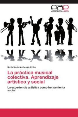 La práctica musical colectiva. Aprendizaje artístico y social