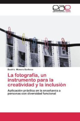La fotografía, un instrumento para la creatividad y la inclusión