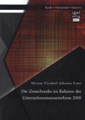 Die Zinsschranke im Rahmen der Unternehmenssteuerreform 2008