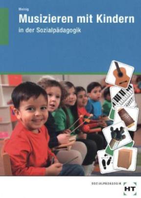 Musizieren mit Kindern - in der Sozialpädagogik