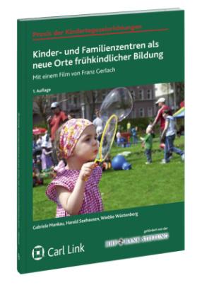 Kinder- und Familienzentren als neue Orte frühkindlicher Bildung, m. DVD