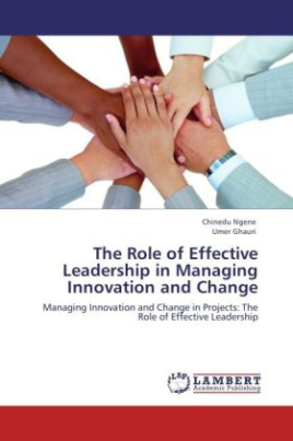 The Role of Effective Leadership in Managing Innovation and Change