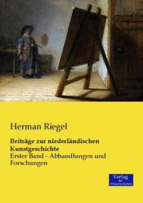 Beiträge zur niederländischen Kunstgeschichte. Bd.1