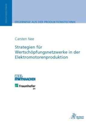 Strategien für Wertschöpfungsnetzwerke in der Elektromotorenproduktion