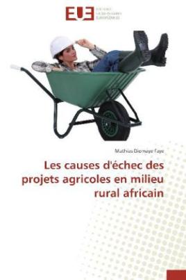 Les causes d'échec des projets agricoles en milieu rural africain