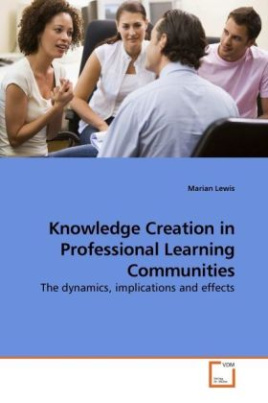 Knowledge Creation in Professional Learning Communities