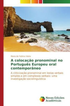 A colocação pronominal no Português Europeu oral contemporâneo