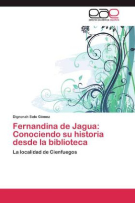 Fernandina de Jagua: Conociendo su historia desde la biblioteca