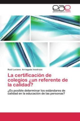 La certificación de colegios ¿un referente de la calidad?
