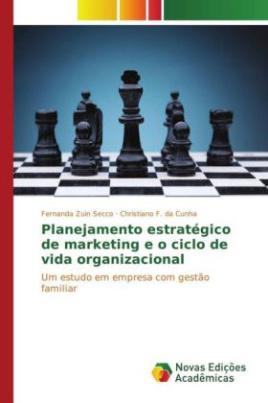 Planejamento estratégico de marketing e o ciclo de vida organizacional