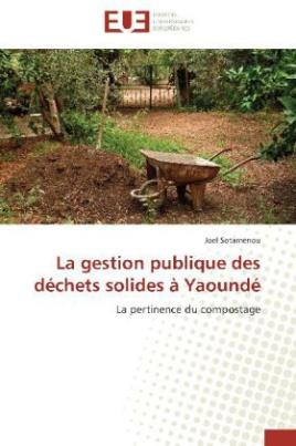 La gestion publique des déchets solides à Yaoundé