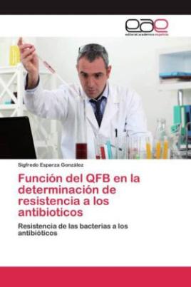 Función del QFB en la determinación de resistencia a los antibioticos