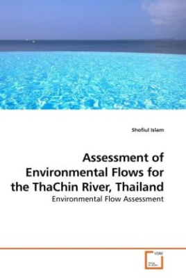Assessment of Environmental Flows for the ThaChin River, Thailand