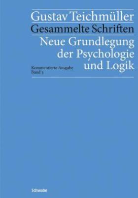 Neue Grundlegung der Psychologie und Logik