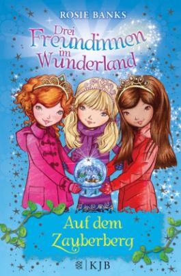 Drei Freundinnen im Wunderland - Auf dem Zauberberg