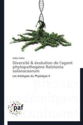 Diversité & évolution de l'agent phytopathogène Ralstonia solanacearum