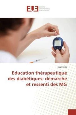 Education thérapeutique des diabétiques: démarche et ressenti des MG