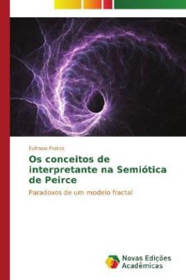 Os conceitos de interpretante na Semiótica de Peirce
