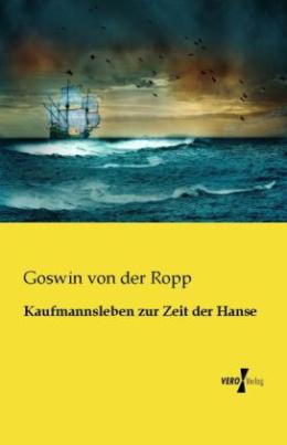 Kaufmannsleben zur Zeit der Hanse
