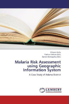 Malaria Risk Assessment using Geographic Information System