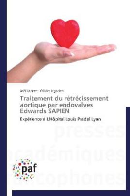 Traitement du rétrécissement aortique par endovalves Edwards SAPIEN