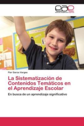 La Sistematización de Contenidos Temáticos en el Aprendizaje Escolar