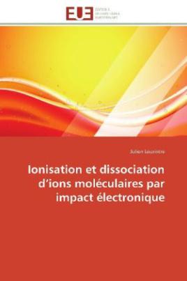 Ionisation et dissociation d ions moléculaires par impact électronique