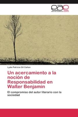 Un acercamiento a la noción de Responsabilidad en Walter Benjamin